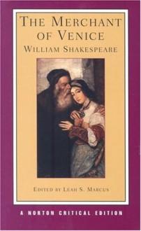 The Merchant of Venice (Norton Critical Editions) - Leah Sinanoglou Marcus, William Shakespeare
