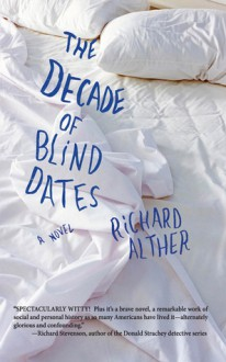 The Decade of Blind Dates - Richard Alther