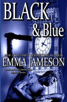 Black & Blue (Lord & Lady Hetheridge) (Volume 4) - Emma Jameson