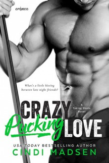 Crazy Pucking Love - Cindi Madsen