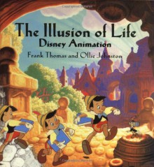 The Illusion of Life: Disney Animation - Frank Thomas, Ollie Johnston, Walt Disney Company