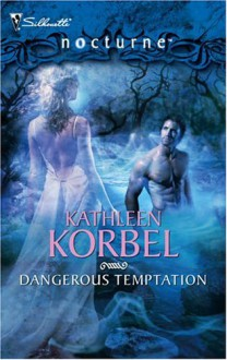 Dangerous Temptation (Silhouette Nocturne) - Kathleen Korbel