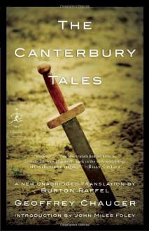 The Canterbury Tales - Geoffrey Chaucer, Burton Raffel, John Miles Foley