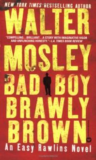 Bad Boy Brawly Brown - Walter Mosley
