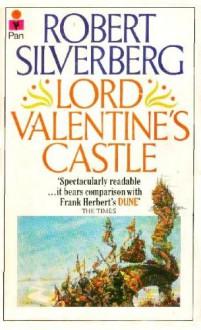 Lord Valentine's Castle (Majipoor 1) - Robert Silverberg