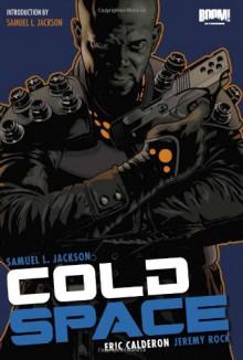Cold Space - Jeremy Rock,Eric Calderon,Samuel L. Jackson
