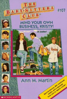 Mind Your Own Business, Kristy! - Ann M. Martin