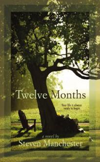 Twelve Months - Steven Manchester