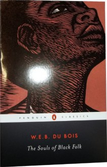 The Souls of Black Folk - W.E.B. Du Bois, Donald B. Gibson, Monica M. Elbert, Monica E. Elbert