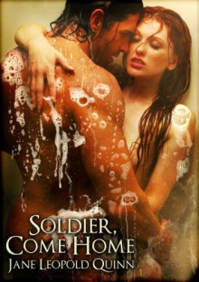 Soldier Come Home - Jane Leopold Quinn