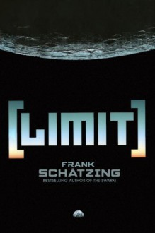 Limit - Frank Schätzing, Shaun Whiteside, Jamie Searle, Samuel Willcocks