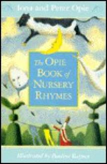 The Opie Book of Nursery Rhymes - Iona Opie, Pauline Baynes, Peter Opie