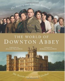 World of Downton Abbey - Jessica Fellowes