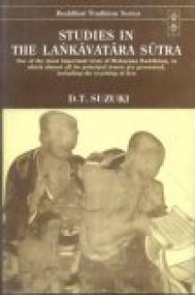 Studies in the Lankavatara Sutra - D.T. Suzuki