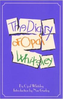 The Diary of Opal Whiteley - Opal Whiteley, Nan Gurley