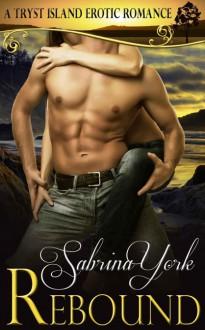Rebound (Tryst Island, #1) - Sabrina York