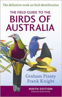 The Field Guide to the Birds of Australia 9th Edition - Frank Knight,Graham Pizzey