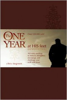The One Year at His Feet Devotional - Chris Tiegreen
