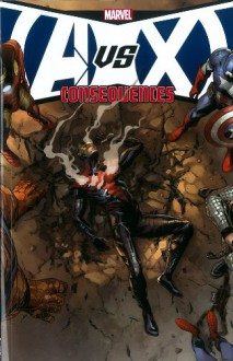 Avengers vs. X-Men: Consequences - Kieron Gillen, Tom Raney, Mark Brooks, Steve Kurth, Dale Eaglesham