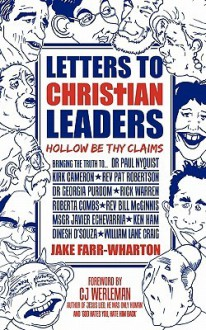 Letters to Christian Leaders - Hollow Be Thy Claims - Jake Farr-Wharton,C.J. Werleman