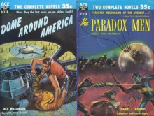 The Paradox Men / Dome Around America - Charles L. Harness, Jack Williamson