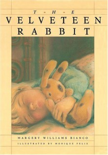 The Velveteen Rabbit - Margery Williams, Moniquie Felix
