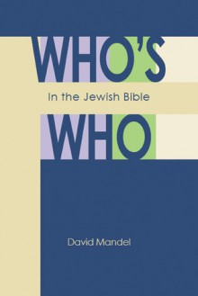 Who's Who in the Jewish Bible - David Mandel