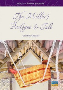 "The ""Miller's Prologue and Tale"": AS/A-level (Student Text Guides) - Richard Swan"