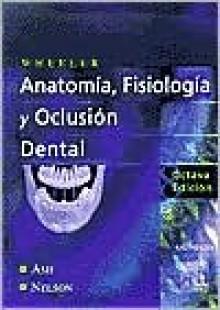 Wheeler Anatomia Dental, Fisiologia y Oclusion - Ferdinand Ash