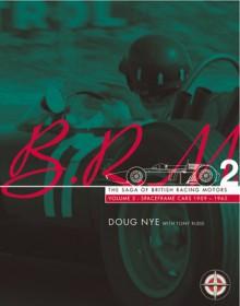 BRM: The Saga of British Racing Motors: Volume 2 -Spaceframe Cars 1959-1965 - Doug Nye