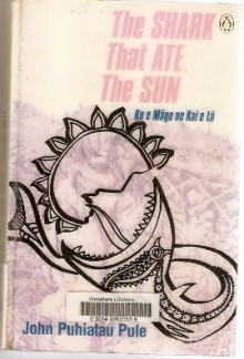The Shark that Ate the Sun - John Puhiatau Pule