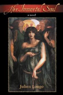 Her Immortal Soul - Julien Longo