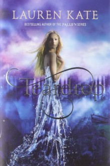 Teardrop: (Teardrop Trilogy Book 1) by Kate, Lauren (2013) Hardcover - Lauren Kate