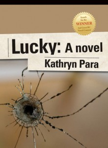 Lucky: Winner of 2nd Search for the Great BC Novel Contest - Kathryn Para