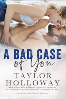 A Bad Case of You (Soulmates of St. Vincent #1) - Taylor Holloway