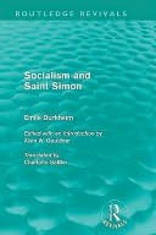 Socialism and Saint-Simon (Routledge Revivals) - Émile Durkheim