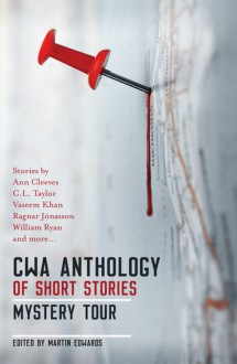 CWA Anthology of Short Stories: Mystery Tour - Martin Edwards