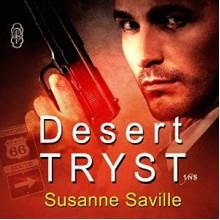Desert Tryst - Susanne Saville,Greg Tremblay