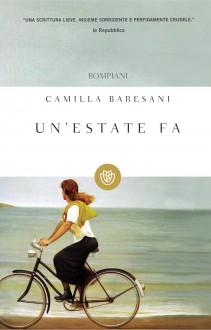 Un'estate Fa - Camilla Baresani