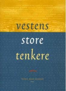 Vestens store tenkere - Trond Berg Eriksen