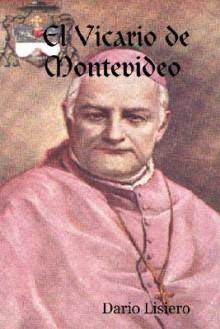 El Vicario de Montevideo - Dario Lisiero