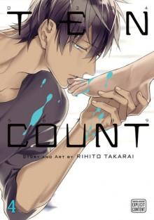 テンカウント 4 [Ten Count 4] - Rihito Takarai, 宝井 理人