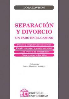 Separacion y Divorcio: Un Faro en el Camino - Dora Davison