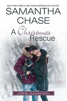 A Christmas Rescue (Silver Bell Falls #4) - Samantha Chase