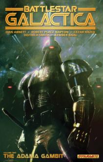 Battlestar Galactica Volume 2: The Adama Gambit - Dan Abnett,Robert Place Napton,Deitrich Smith