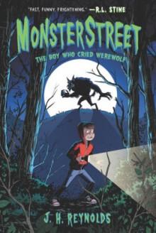 Monsterstreet #1: The Boy Who Cried Werewolf - j. h. Reynolds