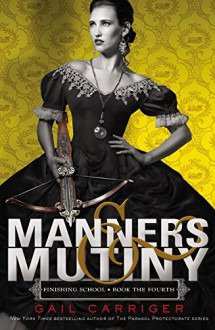 Manners & Mutiny - Gail Carriger