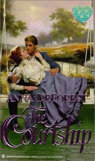 The Courtship - Anna DeForest