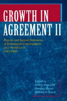 Growth in Agreement II: Reports and Agreed Statements of Ecumenical Conversations on a World Level, 1982-1998 - Harding Meyer