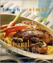 Fresh and Simple Casual Cookouts - Jennifer Darling